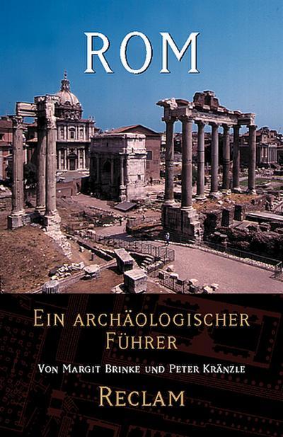 Rom, Ein archäologischer Führer