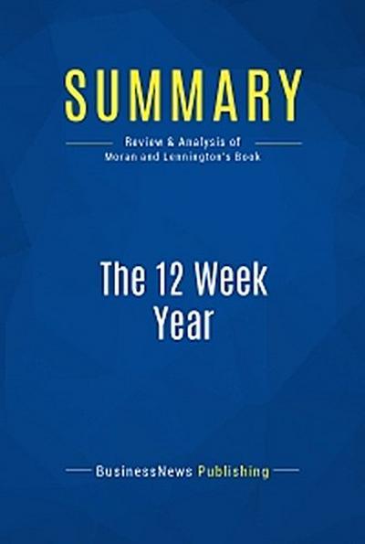 Summary: The 12 Week Year