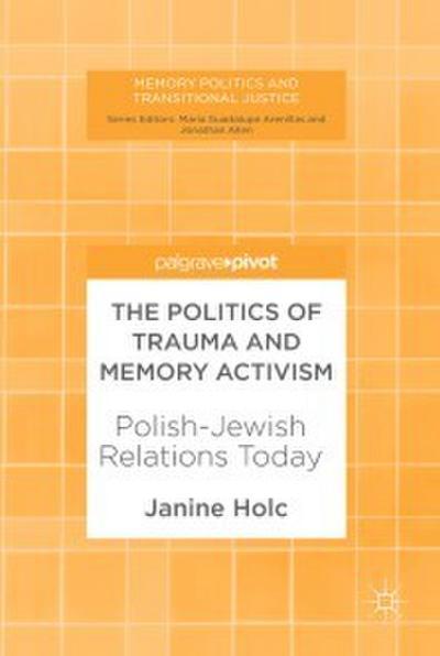 The Politics of Trauma and Memory Activism