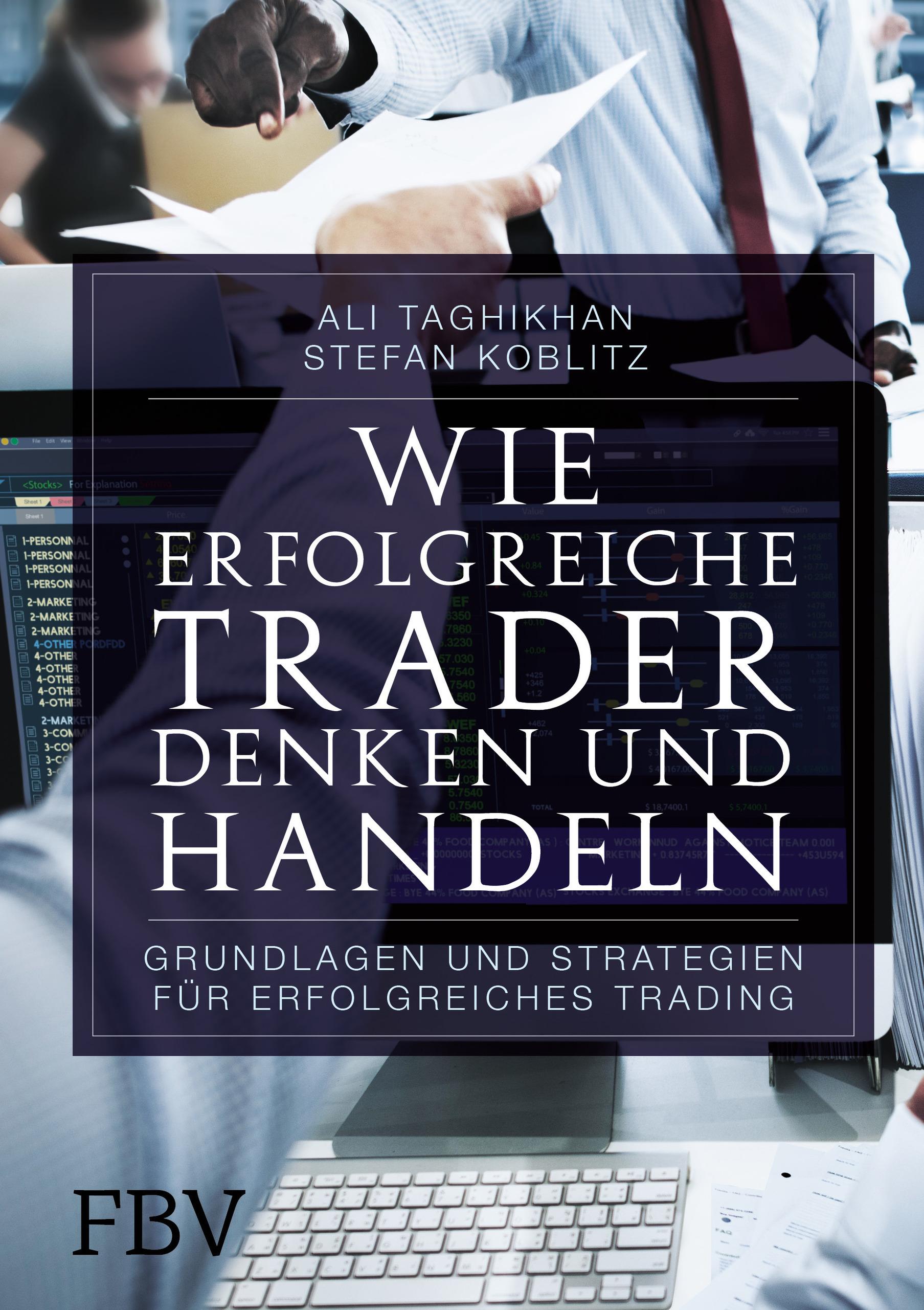 Wie erfolgreiche Trader denken und handeln Ali Taghikhan