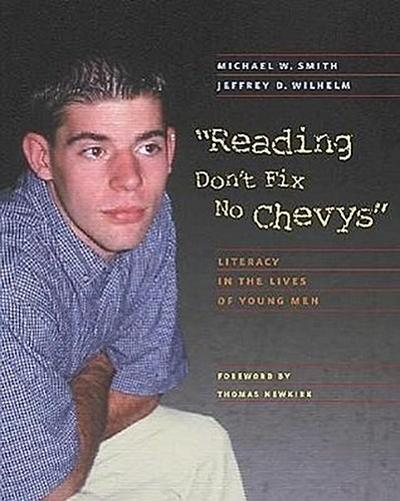 Reading Don't Fix No Chevys: Literacy in the Lives of Young Men