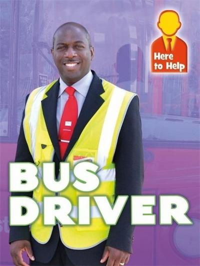 Here to Help: Bus Driver