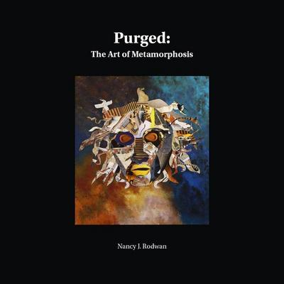 Purged: The Art of Metamorphosis