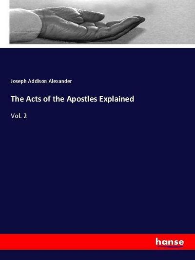 The Acts of the Apostles Explained