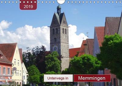 Unterwegs in Memmingen (Wandkalender 2019 DIN A4 quer)