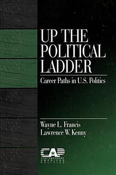Up the Political Ladder: Career Paths in U.S. Politics