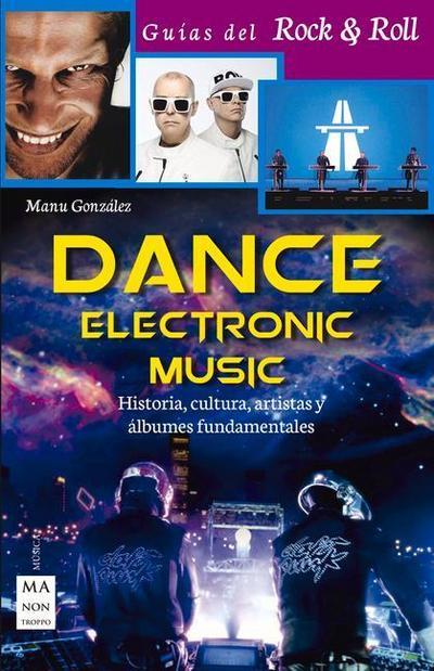 Dance Electronic Music: Historia, Cultura, Artistas y Albumes Fundamentales