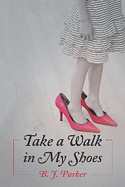 Take a Walk in My Shoes