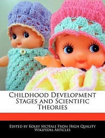 Childhood Development Stages and Scientific Theories