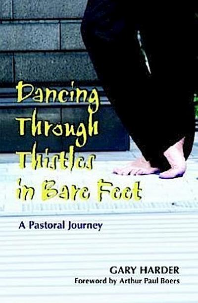 Dancing Through Thistles in Bare Feet: A Pastoral Journey