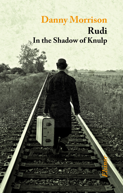 Rudi: In the Shadow of Knulp Danny Morrison