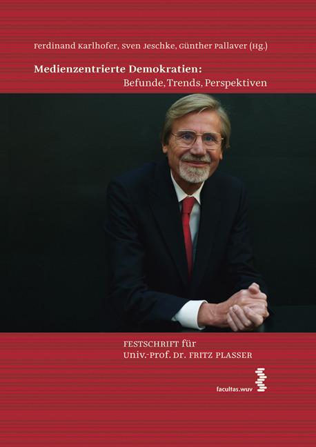 Medienzentrierte Demokratien: Befunde, Trends, Perspektiven  ... 9783708909899