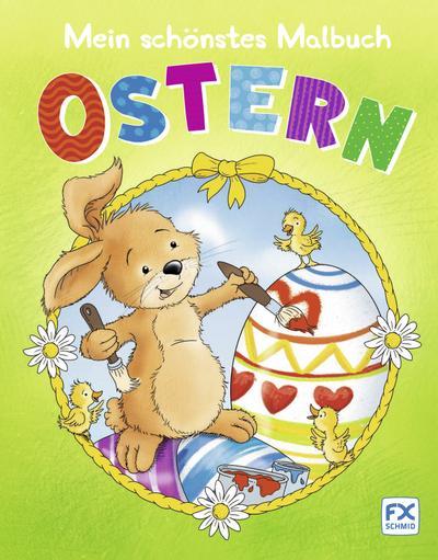 Mein schönstes Malbuch Ostern; Deutsch; durchg. farb. Ill.