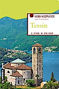 Tessin; Lieblingsplätze zum Entdecken; Liebli ...