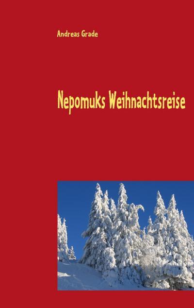 Nepomuks Weihnachtsreise