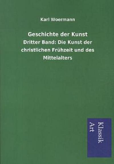 Geschichte der Kunst. Bd.3
