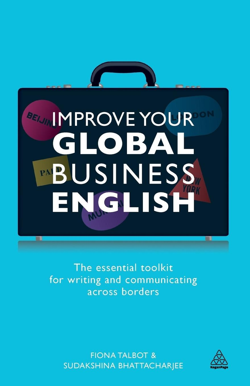 Sudakshina Bhattacharjee / Improve Your Global Business Engl ... 9780749466138