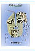 Dulcinea lebt, Herr Quijote und Was wir zu sagen haben Teil 2: Gedichte Poemas (Publikationen der Cita de la Poesia - eine Dichterbegegnung)