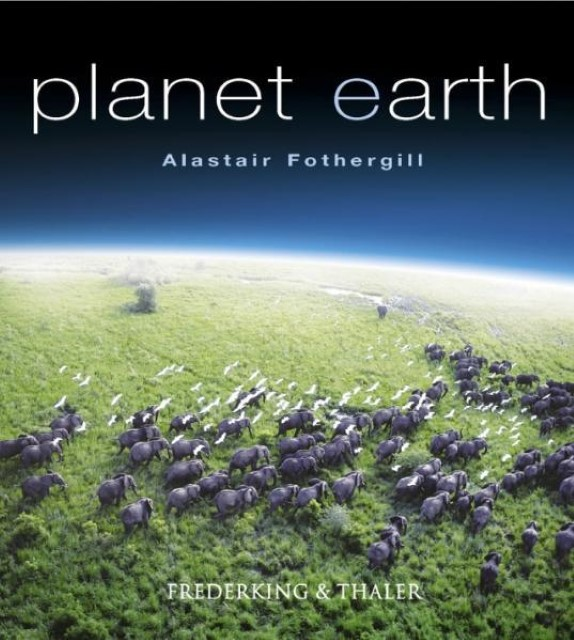 Alastair Fothergill ~ Planet Erde 9783894056704