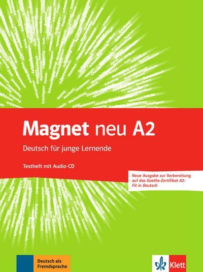 Magnet neu A2: Deutsch für junge Lernende. Testheft mit Audio-CD (Goethe-Zertifikat A2: Fit in Deutsch) (Magnet neu / Deutsch für junge Lernende)