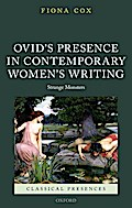 Ovid's Presence in Contemporary Women's Writing: Strange Monsters