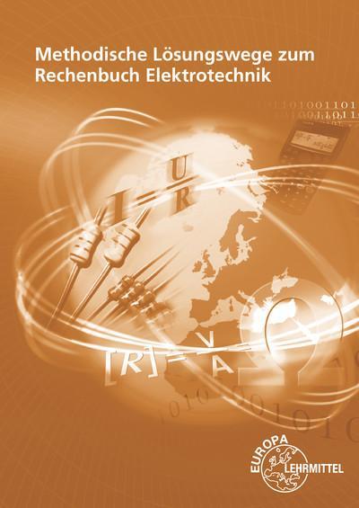 Methodische Lösungswege zum Rechenbuch Elektrotechnik