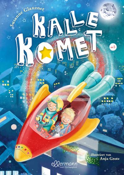 Kalle Komet; Band 1; Ill. v. Grote, Anja; Deutsch