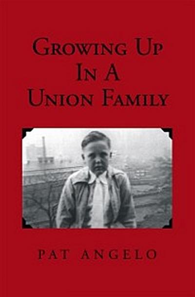 Growing up in a Union Family