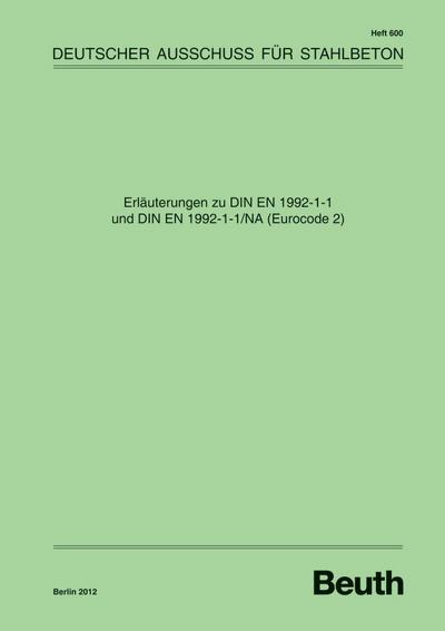 Erläuterungen zu DIN EN 1992-1-1 und DIN EN 1992-1-1/NA (Eurocode 2)