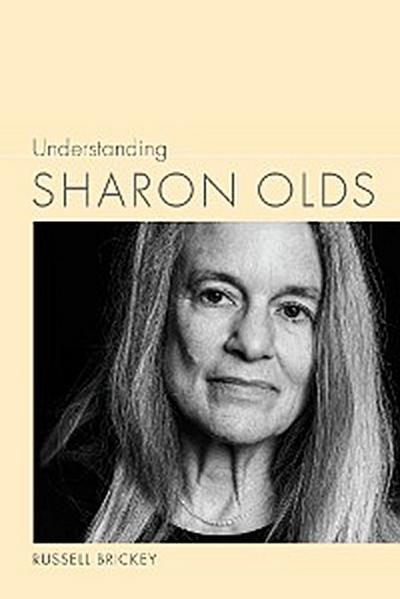 Understanding Sharon Olds