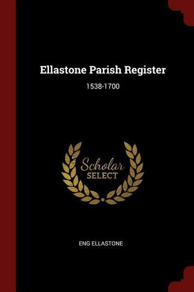 Ellastone Parish Register: 1538-1700