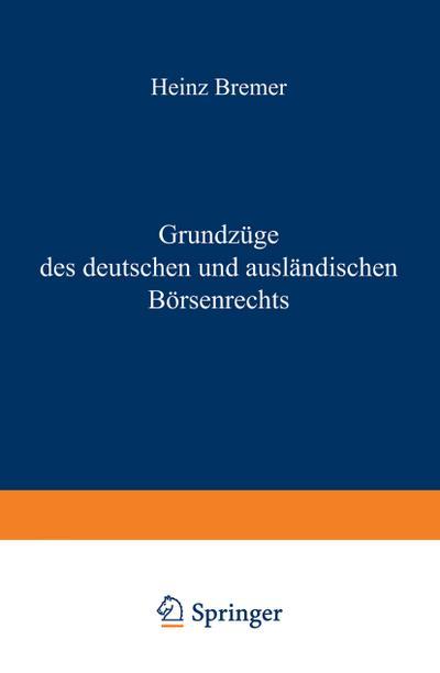 Grundzüge des Deutschen und Ausländischen Börsenrechts (Enzyklopädie der Rechts- und Staatswissenschaft)