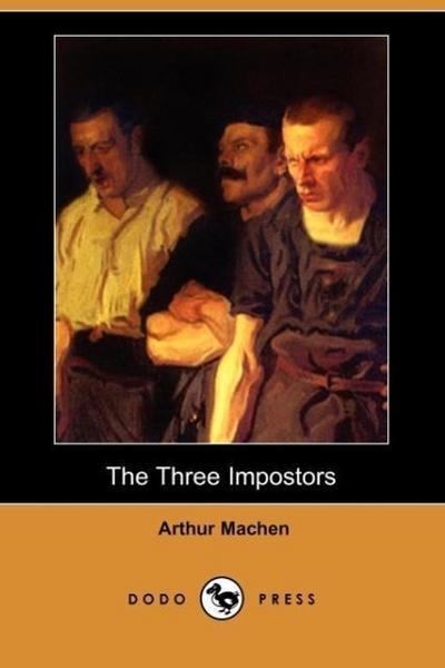 The Three Impostors (Dodo Press)
