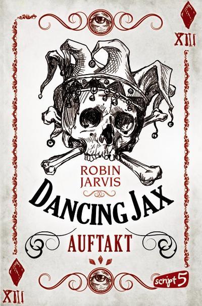 Dancing Jax - Auftakt   ; mit Spotlack; Übers. v. Mannchen, Nadine; Deutsch