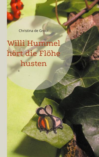 Willi Hummel hört die Flöhe husten