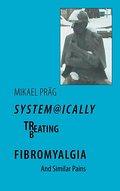 System@ically treating/beating Fibromyalgia - Mikael Präg