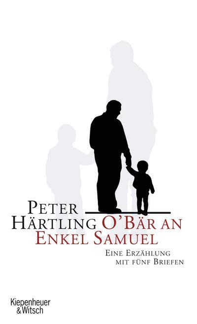 O'Bär an Enkel Samuel: Eine Erzählung mit fünf Briefen