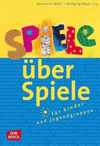 Spiele über Spiele für Kinder- und Jugendgruppen - eBook