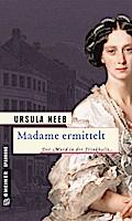 Madame ermittelt; Historischer Roman   ; Hist ...