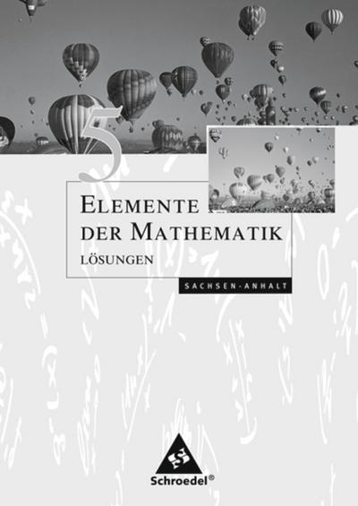 Elemente der Mathematik 5. Lösungen. Sekundarstufe 1. Sachsen-Anhalt
