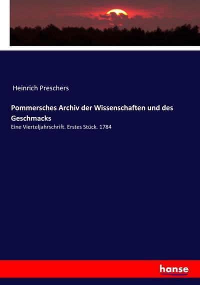 Pommersches Archiv der Wissenschaften und des Geschmacks