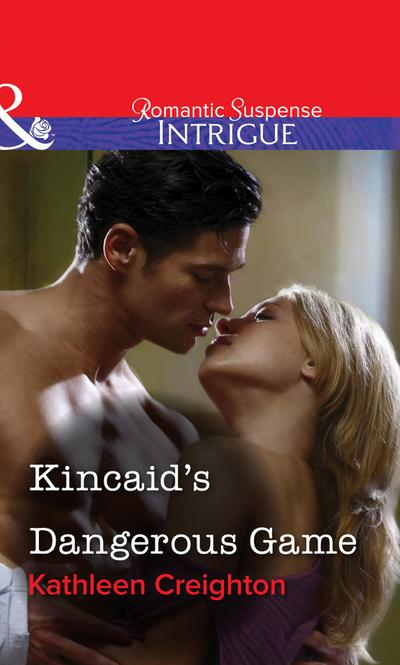 Kincaid's Dangerous Game (Mills & Boon Intrigue)