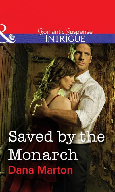 Saved by the Monarch (Mills & Boon Intrigue)