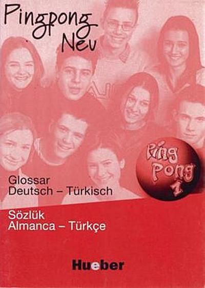 Pingpong neu 1. Dein Deutschbuch: Pingpong Neu, Glossar Deutsch-Türkisch