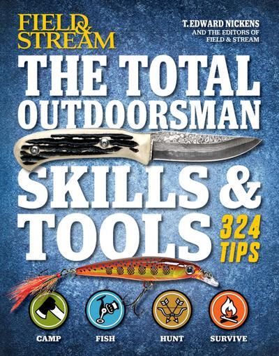 Field & Stream: The Total Outdoorsman Skills & Tools