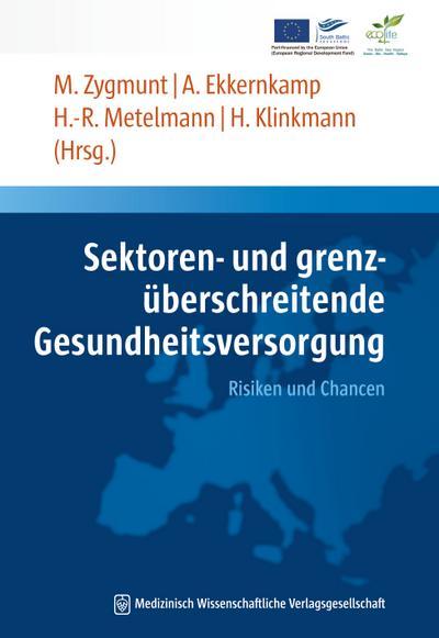 Sektoren- und grenzüberschreitende Gesundheitsversorgung: Risiken und Chancen