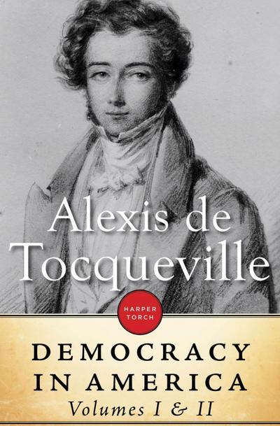 Democracy In America: Volume I & II