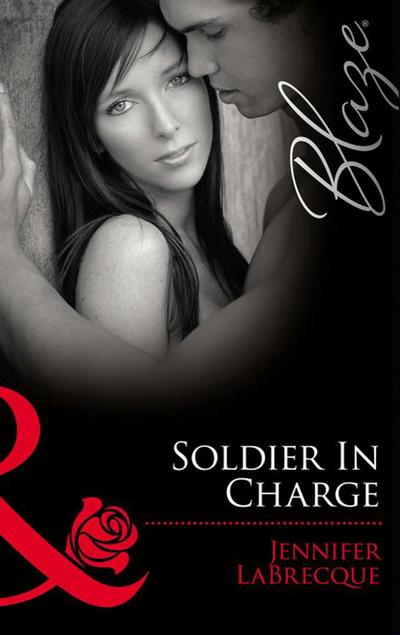 Soldier In Charge: Ripped! (Uniformly Hot!, Book 10) / Triple Threat (Uniformly Hot!, Book 11) (Mills & Boon Blaze)