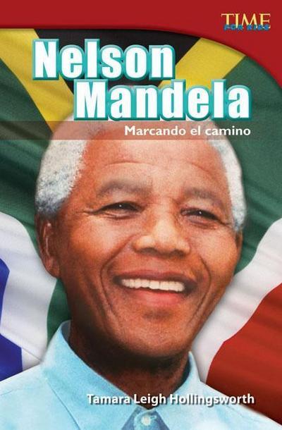 Nelson Mandela: Marcando El Camino (Nelson Mandela: Leading the Way) (Spanish Version) (Advanced Plus)