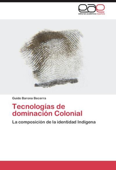 Tecnologías de dominación Colonial